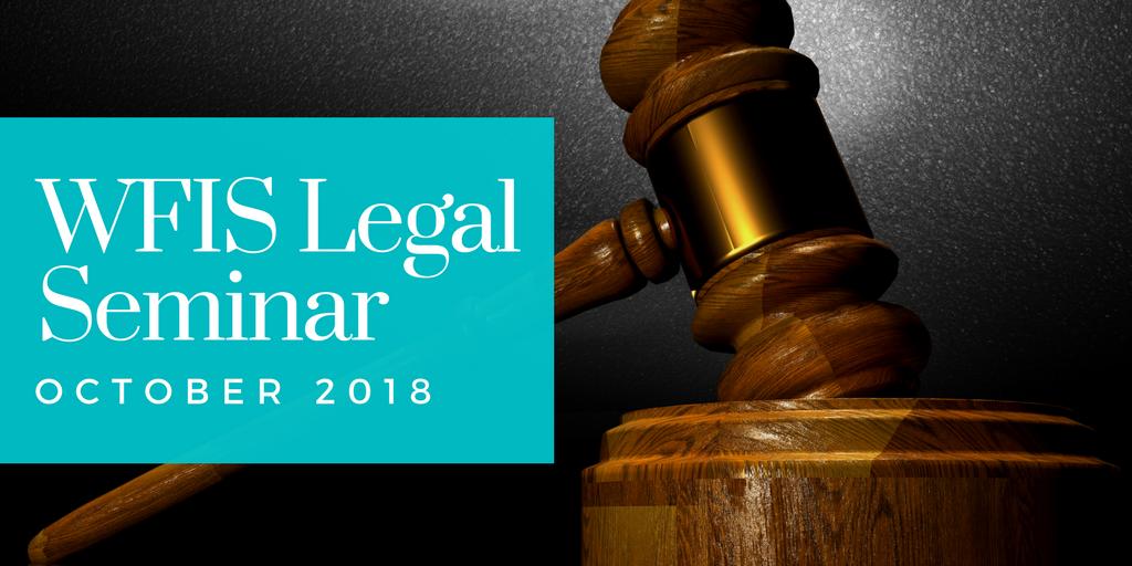 WFIS Legal Seminar – Seattle 2018